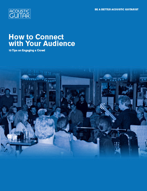 Be a Better Acoustic Guitarist: How to Connect with Your Audience