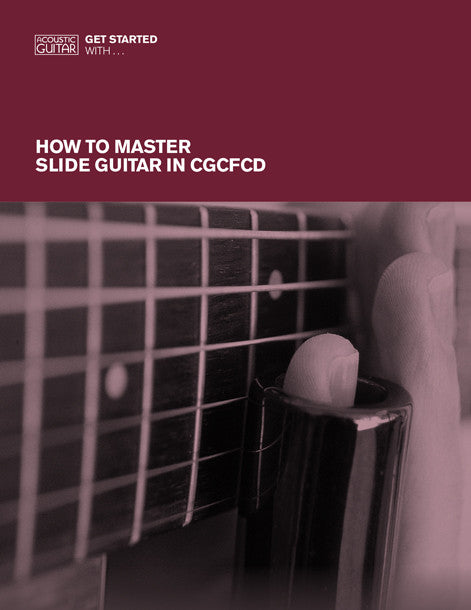 Get Started With: How to Master Slide Guitar in CGCFCD Tuning