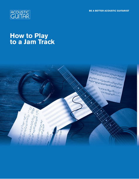 Be A Better Acoustic Guitarist: How to Play to a Jam Track