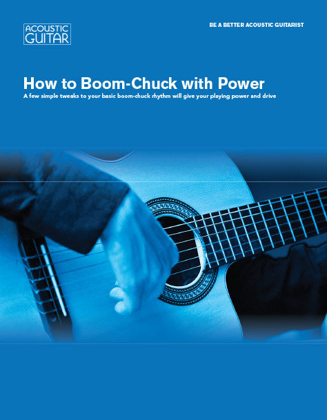Be A Better Acoustic Guitarist: How to Boom-Chuck with Power