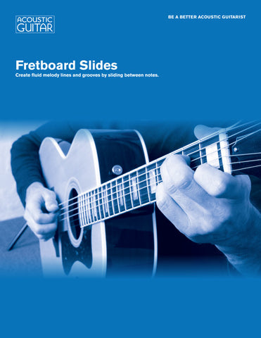 Be A Better Acoustic Guitarist: Fretboard Slides