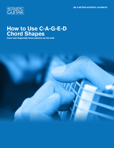 Be A Better Acoustic Guitarist:  How to Use C-A-G-E-D Chord Shapes