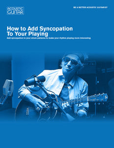 Be A Better Acoustic Guitarist: How to Add Syncopation To Your Playing
