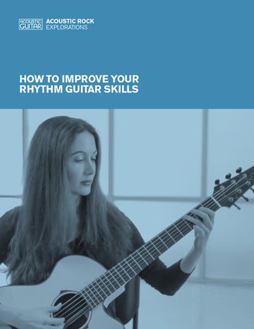 Acoustic Rock Explorations:  How to Improve You Rhythm Guitar Skills