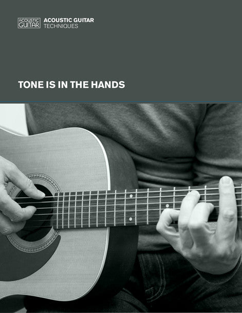 Acoustic Guitar Techniques:  Tone is in the Hands