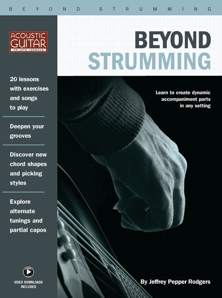 Beyond Strumming: Complete Video Lessons