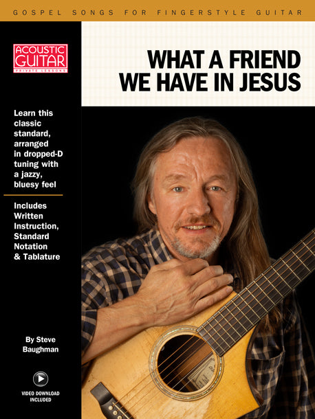 Gospel Songs for Fingerstyle Guitar: What a Friend We Have in Jesus