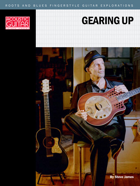 Roots and Blues Fingerstyle Guitar Explorations: Gearing Up