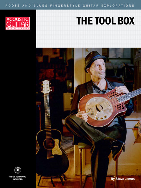 Roots and Blues Fingerstyle Guitar Explorations: The Tool Box