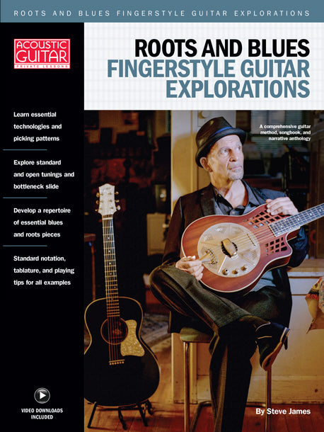 Roots and Blues Fingerstyle Guitar Explorations: Complete Edition