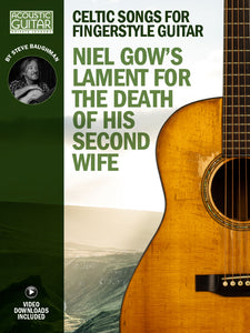 Celtic Songs for Fingerstyle Guitar: Niel Gow's Lament for the Death of His Second Wife