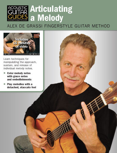 Alex de Grassi Fingerstyle Guitar Method: Articulating a Melody