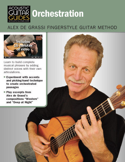 Alex de Grassi Fingerstyle Guitar Method: Orchestration