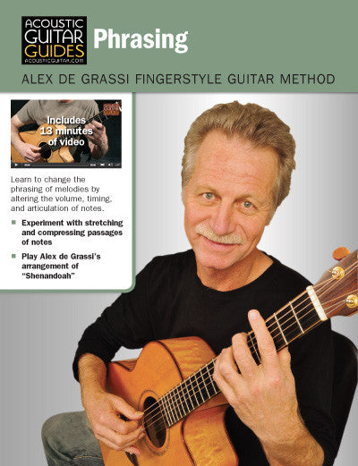 Alex de Grassi Fingerstyle Guitar Method: Phrasing