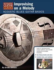 Acoustic Blues Guitar Basics: Improvising on a Melody
