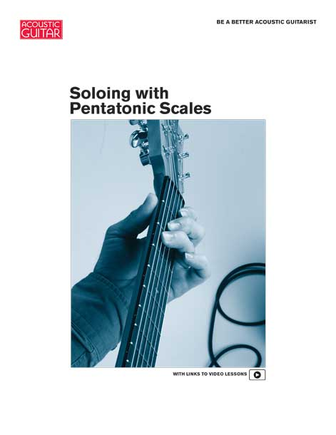 Be a Better Acoustic Guitarist: Soloing with Pentatonic Scales