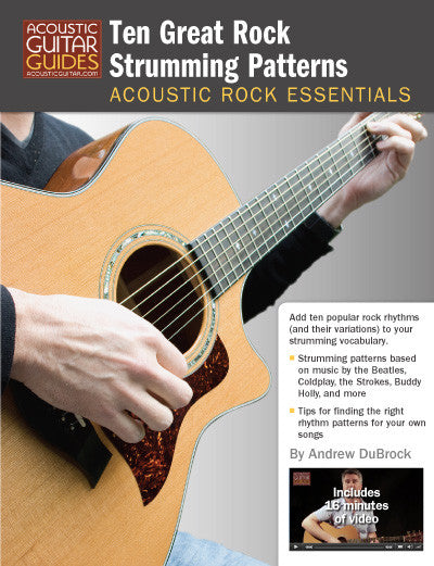 Acoustic Rock Essentials: Ten Great Rock Strumming Patterns