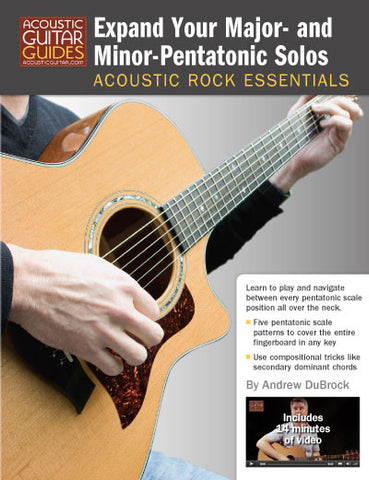 Acoustic Rock Essentials: Expand Your Major- and Minor- Pentatonic Solos