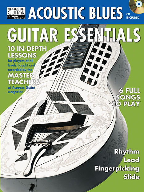 Acoustic Blues Guitar Essentials: Complete Edition