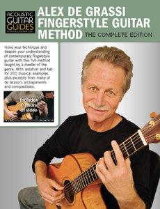 Alex de Grassi Fingerstyle Guitar Method: Complete Edition