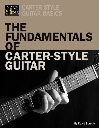Carter-Style Guitar Basics: The Fundamentals of Carter-Style Guitar
