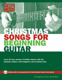 Christmas Songs for Beginning Guitar: Complete Edition
