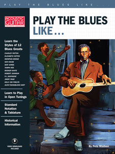 Play the Blues Like...: Complete Edition