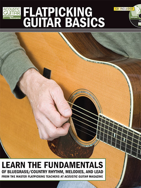 Flatpicking Guitar Basics: Complete Edition