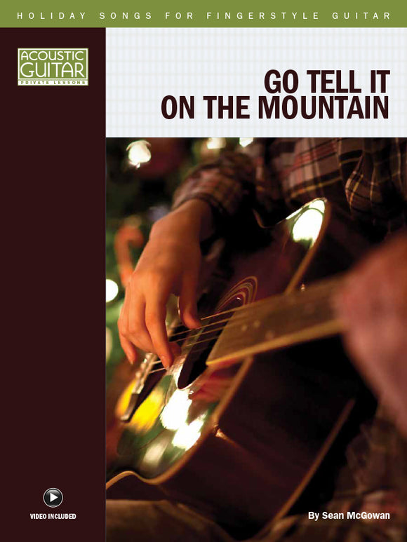 Holiday Songs for Fingerstyle Guitar: Go Tell It on the Mountain