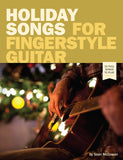 Holiday Songs for Fingerstyle Guitar: Complete Edition