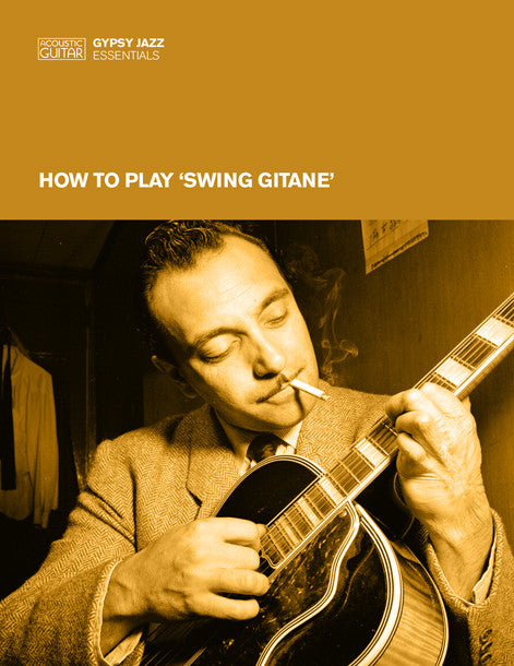 Gypsy Jazz Essentials: How to Play 'Swing Gitane'