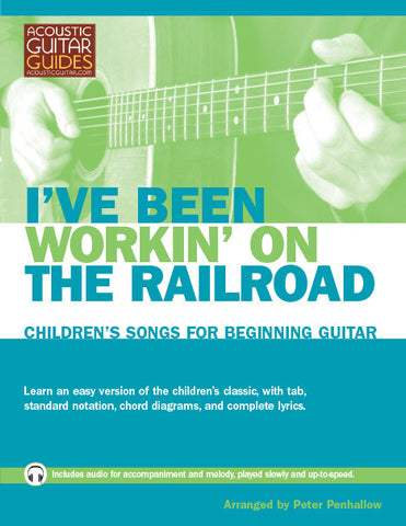 Children's Songs for Beginning Guitar: I've Been Workin' on the Railroad