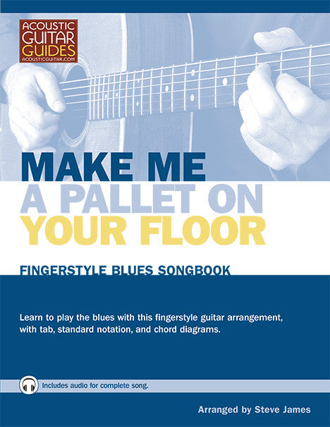 Fingerstyle Blues Songbook: Make Me a Pallet on Your Floor