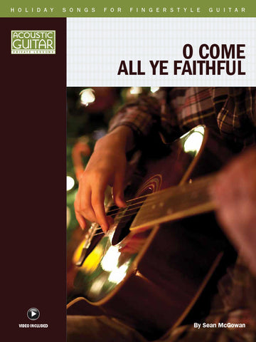 Holiday Songs for Fingerstyle Guitar: O Come, All Ye Faithful
