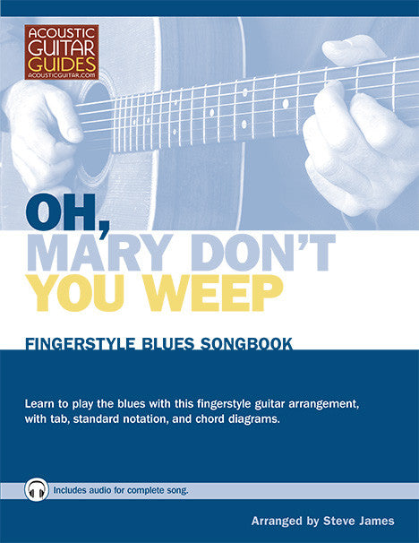 Fingerstyle Blues Songbook: Oh, Mary Don't You Weep