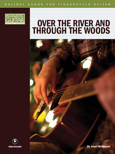 Holiday Songs for Fingerstyle Guitar: Over the River and Through the Woods