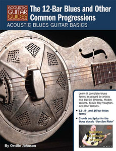Acoustic Blues Guitar Basics: The 12-Bar Blues and Other Common Progressions