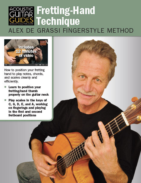 Alex de Grassi Fingerstyle Guitar Method: Fretting-Hand Technique