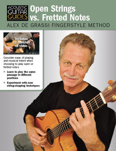 Alex de Grassi Fingerstyle Guitar Method: Open Strings vs. Fretted Notes