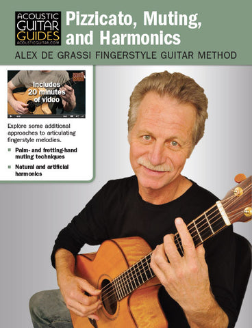 Alex de Grassi Fingerstyle Guitar Method: Pizzicato, Muting, and Harmonics
