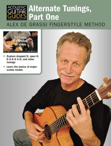 Alex de Grassi Fingerstyle Guitar Method: Alternate Tunings, Part 1