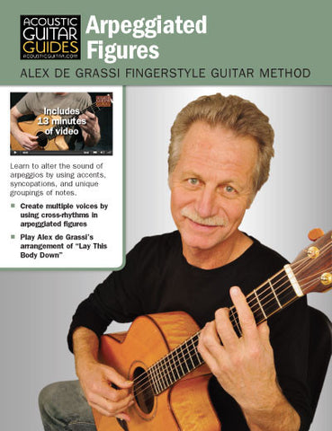 Alex de Grassi Fingerstyle Guitar Method: Arpeggiated Figures