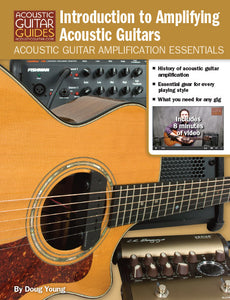 Acoustic Guitar Amplification Essentials: Introduction to Amplifying Acoustic Guitars