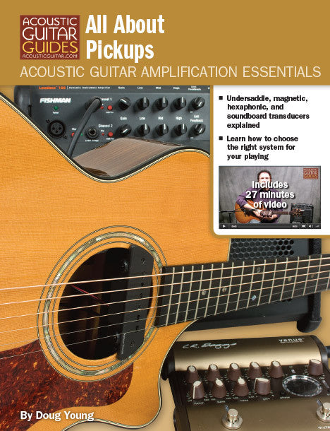 Acoustic Guitar Amplification Essentials: All About Pickups