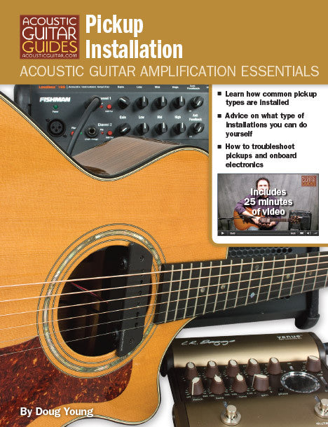 Acoustic Guitar Amplification Essentials: Pickup Installation