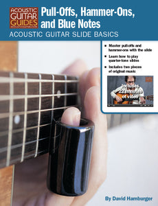 Acoustic Guitar Slide Basics: Pull-Offs, Hammer-Ons, and Blue Notes