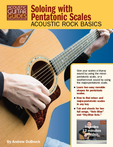 Acoustic Rock Basics: Soloing with Pentatonic Scales