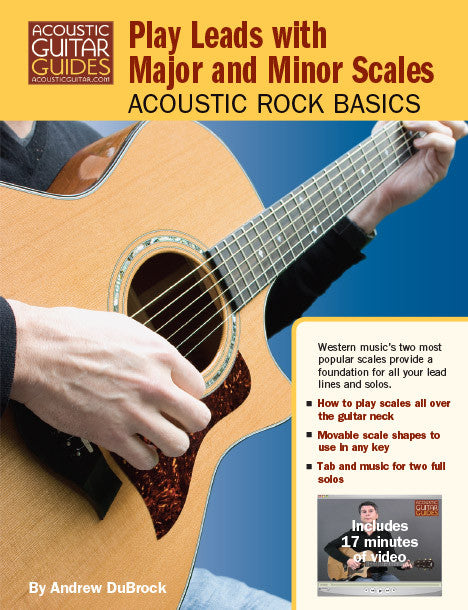 Acoustic Rock Basics: Play Leads with Major and Minor Scales