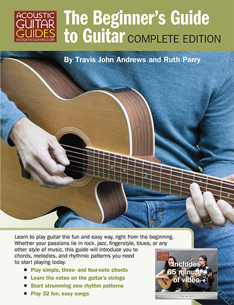 The Beginner's Guide to Guitar: Complete Edition