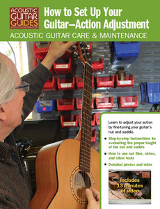 Acoustic Guitar Care & Maintenance: How to Set Up Your Guitar (Part 2): Action Adjustment